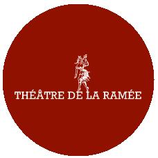 THÉÂTRE DE LA RAMÉE