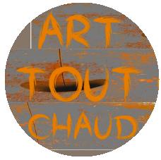 ART TOUT CHAUD